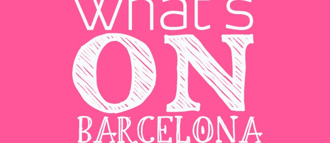 WHAT's ON Barcelona this week end ?